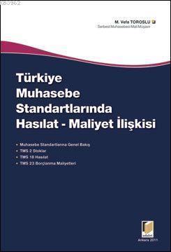 Türkiye Muhasebe Standartlarında Hasılat-Maliyet İlişkisi