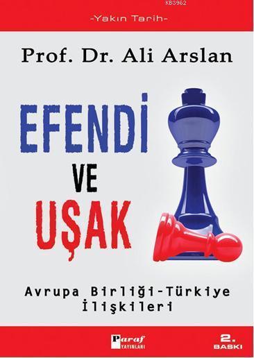 Efendi ve Uşak; Avrupa Birliği  Türkiye İlişkileri
