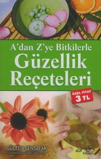 A'dan Z'ye Bitkilerle| Güzellik Reçeteleri