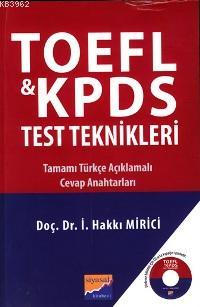 TOEFL- KPDS Test Teknikleri; Tamamı Türkçe Açıklamalı Cevap Anahtarları
