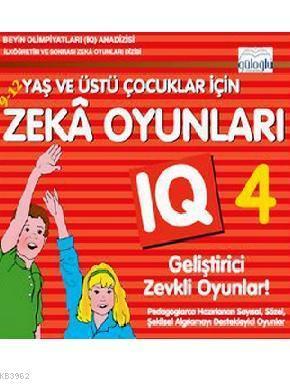 9 - 12 Yaş ve Üstü Çocuklar İçin Zeka Oyunları 4; IQ Geliştirici Zevkli Oyunlar