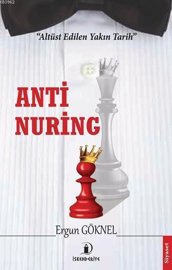 Anti Nuring; Altüst Edilen Yakın Tarih
