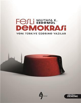 Fesli Demokrasi; Yeni Türkiye Üzerine Yazılar