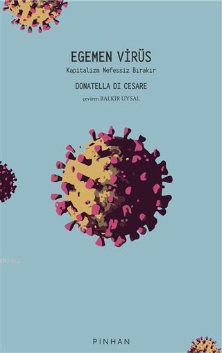 Egemen Virüs; Kapitalizm Nefessiz Bırakır