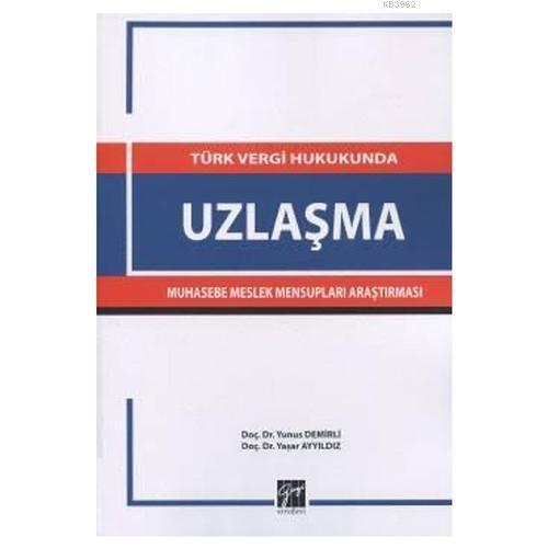 Türk Vergi Hukukunda Uzlaşma Muhasebe Meslek Mensupları Araştırması