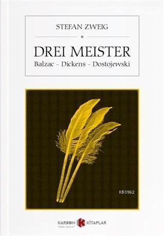 Drei Meister; Balzac - Dickens - Dostojewski