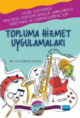 Topluma Hizmet Uygulamarı; Müzik Eğitiminde Yeni Nesil Popüler Gençlik Şarkılarıyla Öğretmen ve Öğrencilerimiz İçin