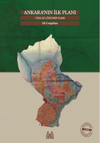 Ankara'nın İlk Planı - 1924-25 Lörcher Planı