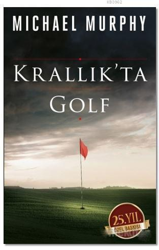 Krallık'ta Golf (25. Yıl Özel Baskı)