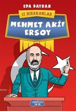 Mehmet Akif Ersoy; İz Bırakanlar