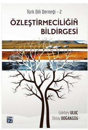Özleştirmeciliğin Bildirgesi; Türk Dili Derneği 2