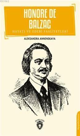 Honore De Balzac; Hayatı Ve Edebi Faaliyetleri