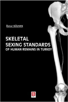 Skeletal Sexing Standards Of Human Remains in Turkey