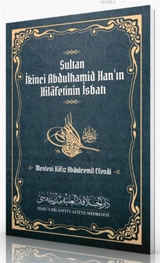 Sultan İkinci Abdulhamid Han'ın Hilafetinin İsbatı