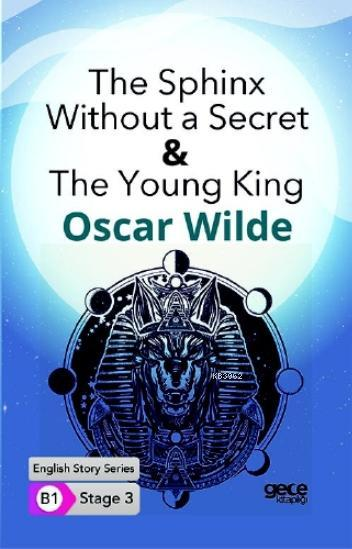 The Sphinx Without a Secret&The Young King İngilizce Hikayeler B1 Stage3
