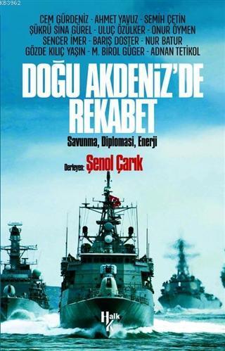 Doğu Akdeniz'de Rekabet; Savunma, Diplomasi, Enerji