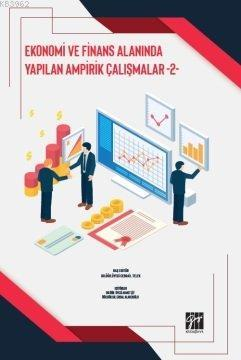 Ekonomi ve Finans Alanında Yapılan Ampirik Çalışmalar 2