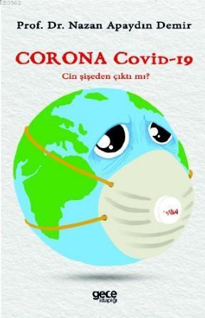 Corona Covid - 19; Cin Şişeden Çıktı mı ?