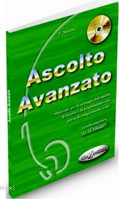 Ascolto Avanzato +CD (İtalyanca İleri Seviye Dinleme)