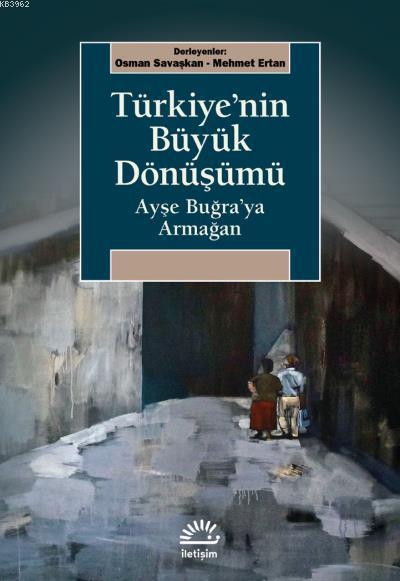 Türkiye'nin Büyük Dönüşümü; Ayşe Buğra'ya Armağan