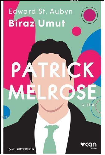 Biraz Umut - Patrick Melrose (3. Kitap)