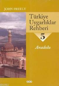 Türkiye Uygarlıklar Rehberi 5; Anadolu