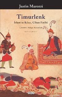 Timurlenk; İslam'ın Kılıcı, Cihan Fatihi