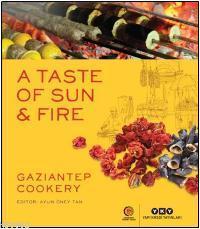 A Taste Of Sun &Fıre - Gazıantep Cookery