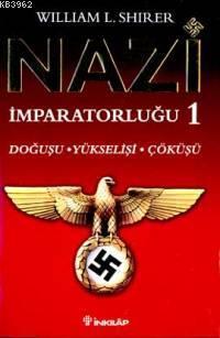 Nazi İmparatorluğu 1; Doğuşu - Yükselişi - Çöküşü