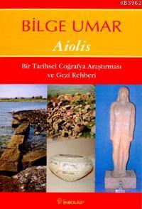 Aiolis; Bir Tarihsel Coğrafya Araştırması ve Gezi Rehberi