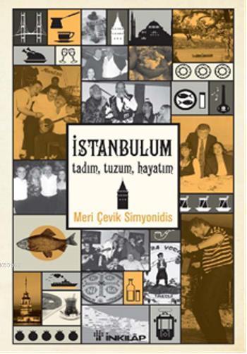 İstanbul; Tadım, Tuzum, Hayatım