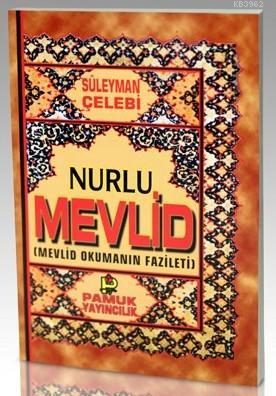 Nurlu Mevlid (İlahi-006); Mevlid Okumanın Fazileti