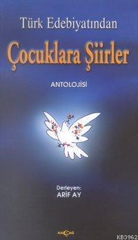 Türk Edebiyatından Çocuklara Şiirler Antolojisi