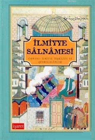 İlmiyye Salnamesi Osmanlı İlmiyye Teşkilatı ve Şeyhulislamlar
