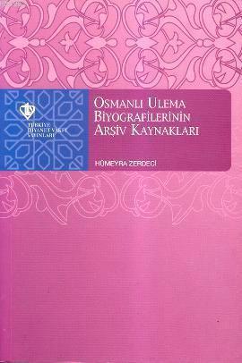 Osmanlı Ulema Biyografilerinin Arşiv Kaynakları