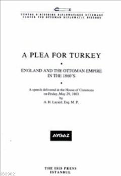 A Plea for Turkey; England and the Ottoman Empire in the 1860'S