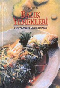 Balık Yemekleri; Türk ve Avrupa Mutfaklarından