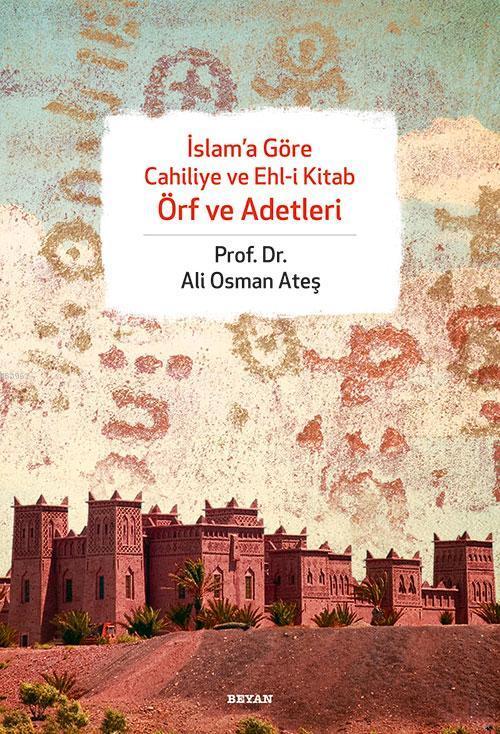 İslam'a Göre Cahiliye ve Ehli Kitap Örf ve Adetleri