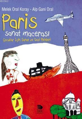 Paris Sanat Macerası - Çocuklar İçin Sanat ve Gezi Rehberi