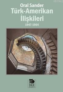Türk - Amerikan İlişkileri; 1947-1964