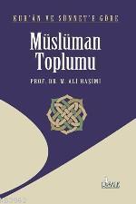 Kur'an ve Sünnet'e Göre Müslüman Toplumu