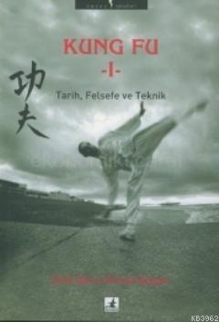 Kung Fu 1 - Tarih, Felsefe ve Teknik