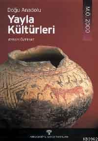 Doğu Anadolu Yayla Kültürleri