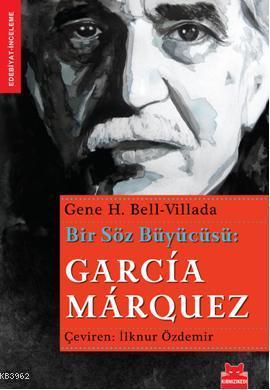 Bir Söz Büyücüsü: Garcia Marquez