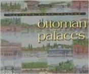 Ottoman Palaces; Vanished Urban Visions