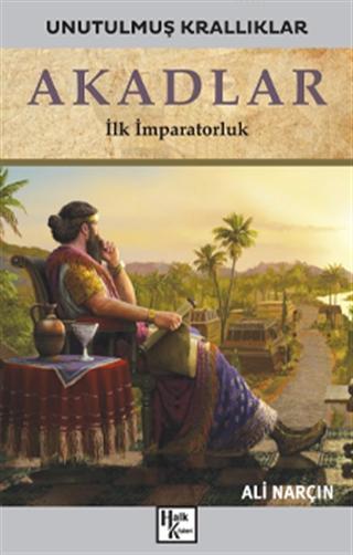 Akadlar - Unutulmuş Krallıklar; İlk İmparatorluk