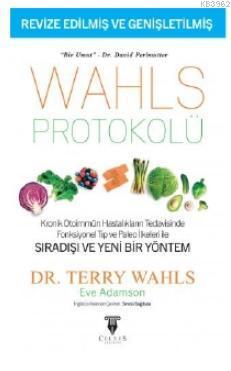 Wahls Protokolü: Kronik Otoimmün Hastalıkların Tedavisinde Fonksiyonel Tıp; Paleo İlkeleri İle Sıradışı ve Yeni Bir Yöntem