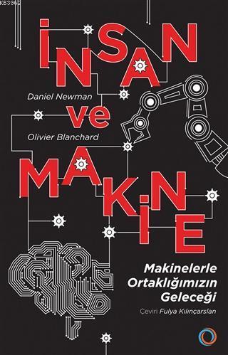İnsan ve Makine; Makinelerle Ortaklığımızın Geleceği