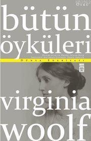 Virginia Woolf - Bütün Öyküleri