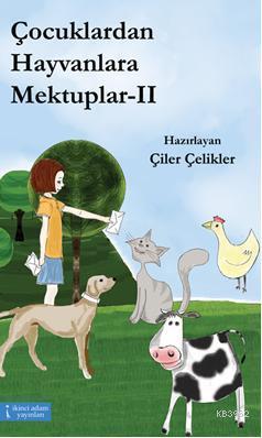 Çocuklardan Hayvanlara Mektuplar II